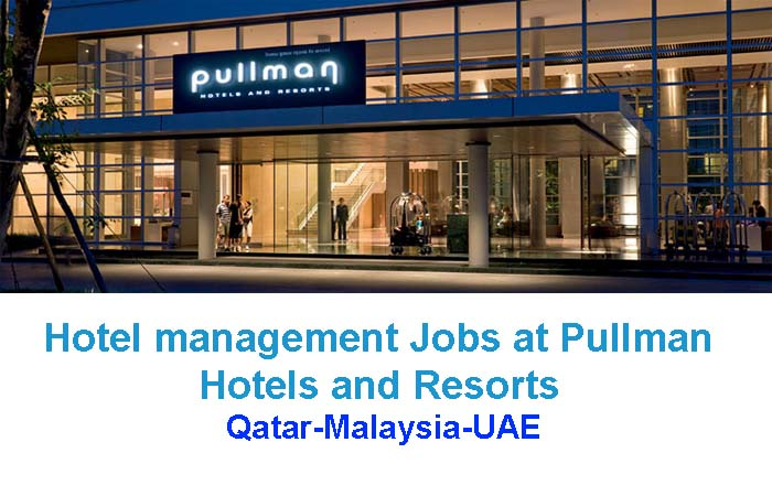 Hotel management Jobs at Pullman Hotels and Resorts
