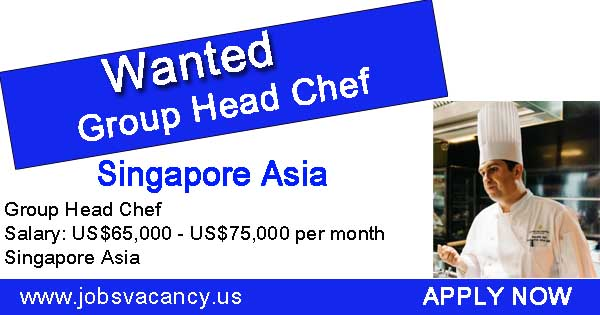 Head chef wanted Singapore