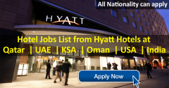 Hotel Jobs List from Hyatt Hotels at Qatar | UAE | KSA | Oman | USA | India